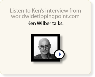 listen to ken wilber s interview from worldwidetippingpoint com