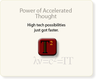 POwer od Accelerated thought high tech possibilities just got faster